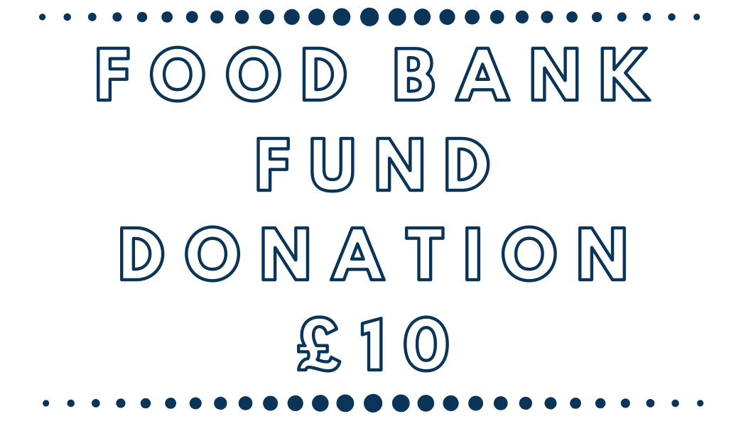 £10 DONATION TO FOOD BANK FUND