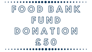 £50 DONATION TO FOOD BANK FUND
