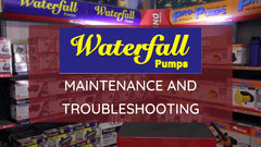 Trouble Shooting your Waterfall Fountain Pump