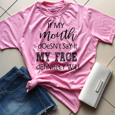 If my Mouth doesn't say it- Funky Attitude T-shirt - THD-The Happy Dreams