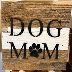 Dog Mom Sign Second Nature by Hand