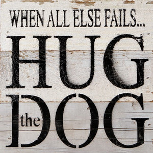 Hug the Dog Sign Second Nature by Hand