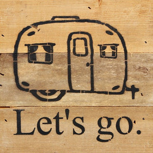 """Let's Go"" Camper Sign Second Nature by Hand"