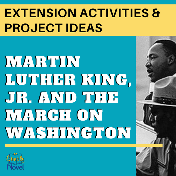 Martin Luther King Jr. and the March on Washington Post-Reading Extension and Project Ideas