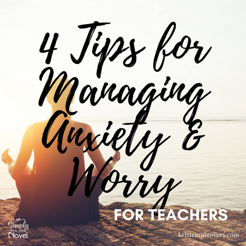 Tips for Teachers Managing Anxiety and Worry