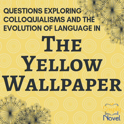 The Yellow Wallpaper Short Story Language Study and Questions | Simply Novel