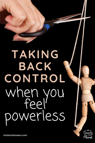 Taking control when you feel powerless