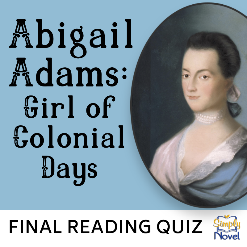Abigail Adams: Girl of Colonial Days Final Reading Quiz