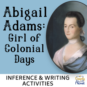 Abigail Adams: Girl of Colonial Days Book Study - Inference and Transition Words Activities