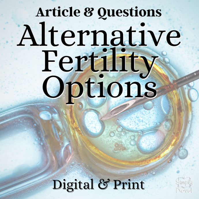 Alternative Fertility Options Informational Text Article & Questions