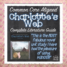 Load image into Gallery viewer, Charlotte's Web Common Core Aligned Novel Study Teaching Guide - DISTANCE LEARNING