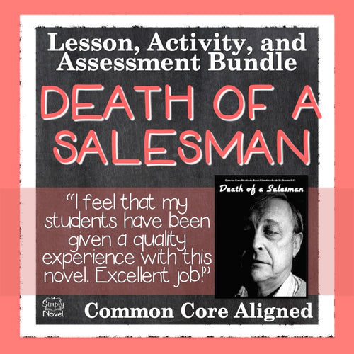 Death of a Salesman Common Core Aligned Complete Play Study Teaching Guide