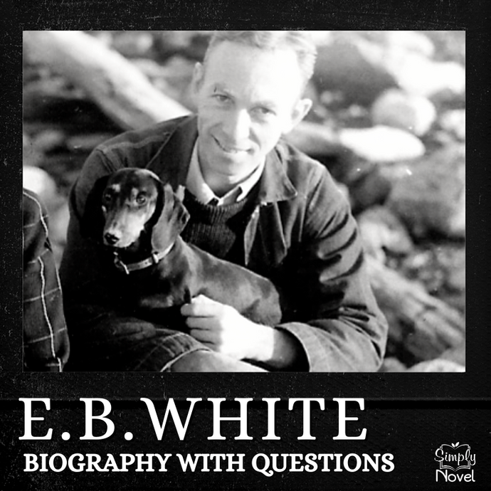 Author Study: E.B. White Biography, Questions GOOGLE - DISTANCE LEARNING