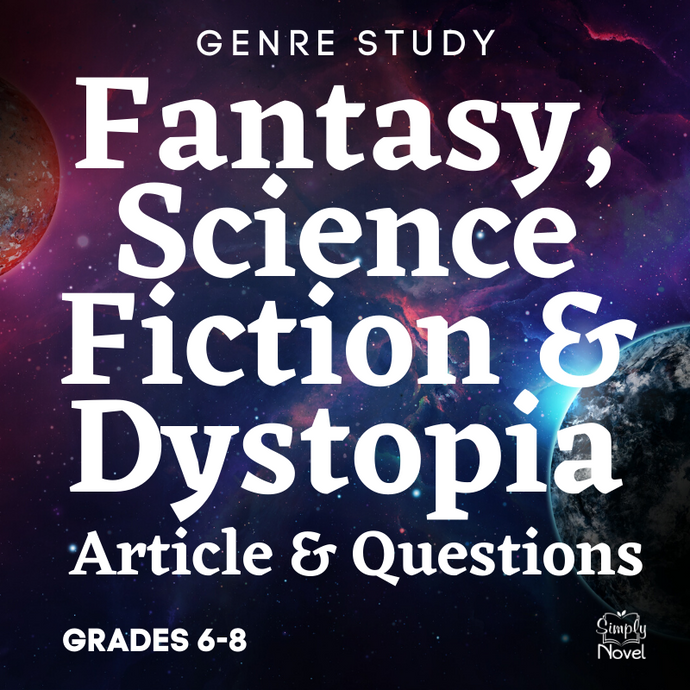 Genre Study: Fantasy, Science Fiction & Dystopia - Article & Questions