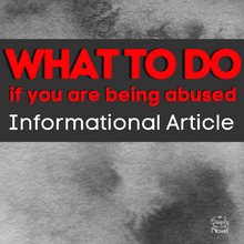 Load image into Gallery viewer, What to Do If You Are Being ABUSED: Informational Text Article & Resource List
