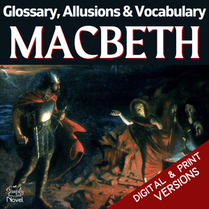Macbeth Teacher Guide - Glossary, Allusions & Vocabulary Lists