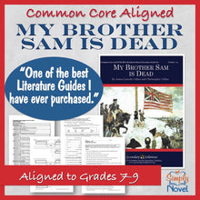 Load image into Gallery viewer, My Brother Sam Is Dead Common Core Aligned Novel Study Teaching Guide