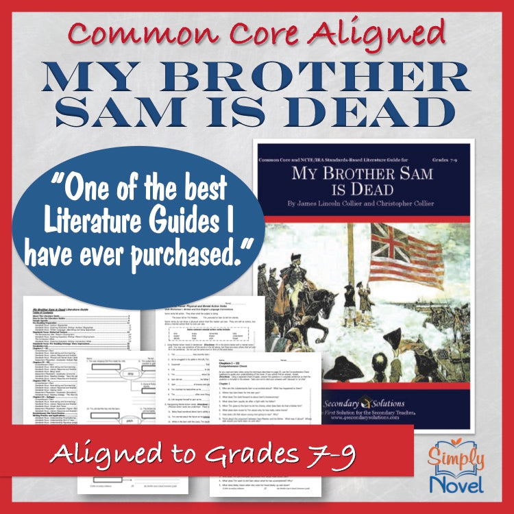 My Brother Sam Is Dead Common Core Aligned Novel Study Teaching Guide