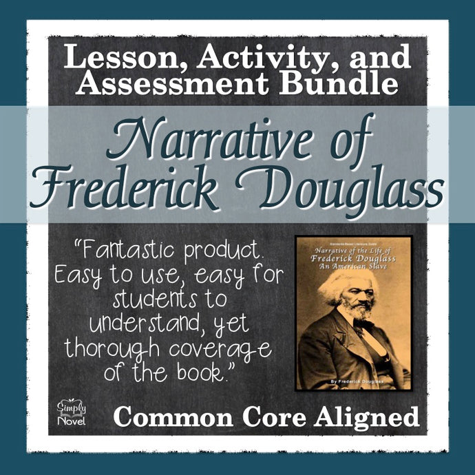 The Narrative of the Life of Frederick Douglass Common Core Aligned Novel Study Teaching Guide