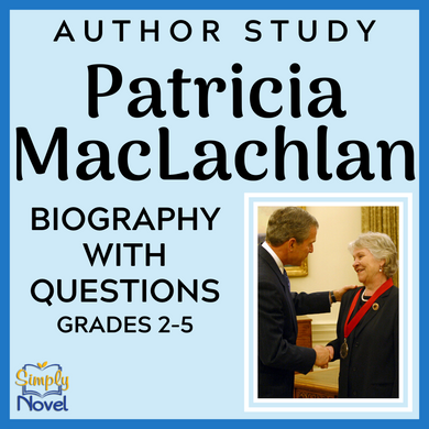 Author Study: Patricia MacLachlan Biography and Questions
