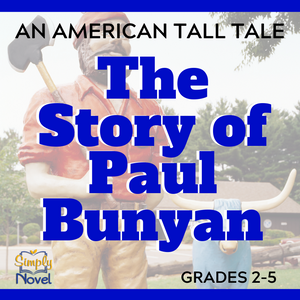 The Story of Paul Bunyan: An American Tall Tale Handout
