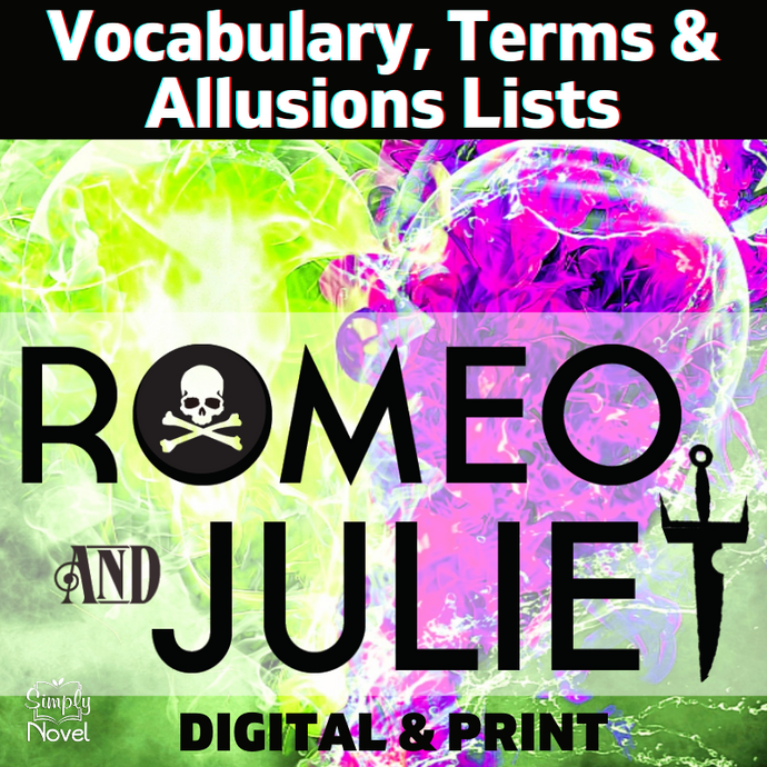 Romeo and Juliet Vocabulary, Allusions, Terms Lists