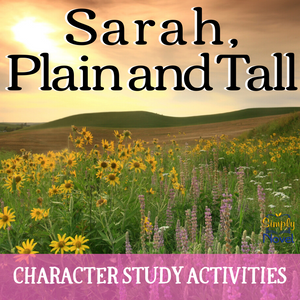 Sarah, Plain and Tall Character Study Activities - Motivation, Inference, Traits