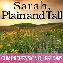 Load image into Gallery viewer, Sarah, Plain and Tall Novel Study - Reading Comprehension Chapter Questions