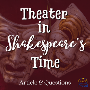 Theater in Shakespeare's Time: Informational Article & Questions