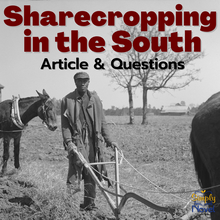 Load image into Gallery viewer, Sharecropping in the South Informational Text Article & Questions