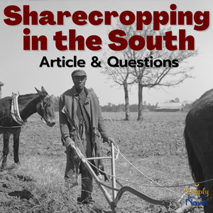 Sharecropping in the South Informational Text Article & Questions