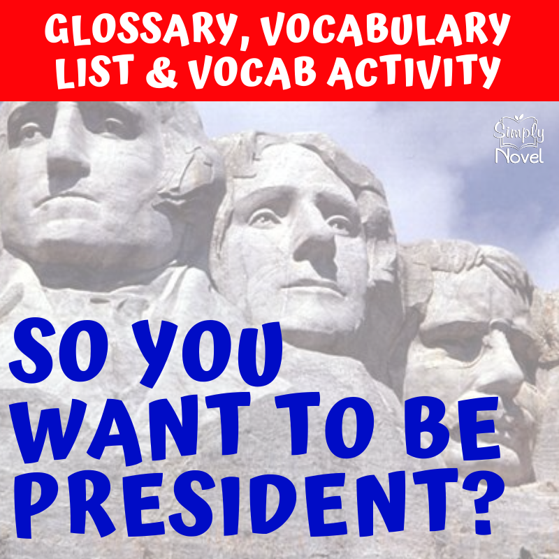 So You Want to Be President? Glossary of Terms, Vocabulary List & Vocabulary Activity