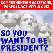 Load image into Gallery viewer, So You Want to Be President? Book Study - Comprehension Questions, Author's Purpose Activity & Quiz