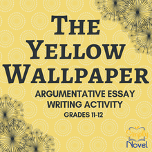 Load image into Gallery viewer, The Yellow Wallpaper Short Story - Argumentative Essay Writing Activity