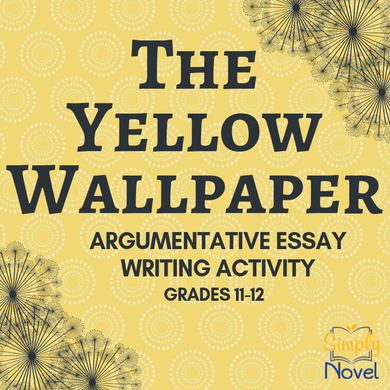 The Yellow Wallpaper Short Story - Argumentative Essay Writing Activity