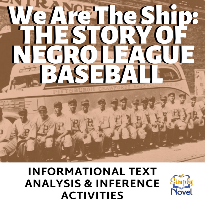 We Are The Ship: The Story of Negro League Baseball Book Study - Text Evidence, Inference, Language Activities