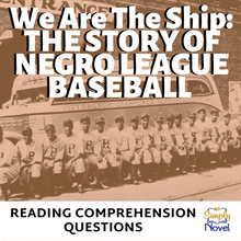 Load image into Gallery viewer, We Are The Ship: The Story of Negro League Baseball by Kadir Nelson Reading Comprehension Questions