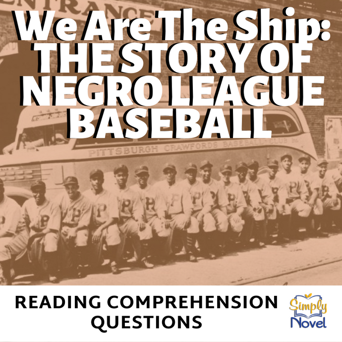 We Are The Ship: The Story of Negro League Baseball by Kadir Nelson Reading Comprehension Questions