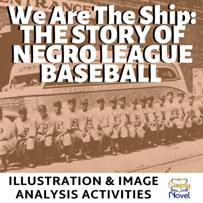 We Are The Ship: The Story of Negro League Baseball  Book Study - Illustration, Image & Graphics Analysis Activities
