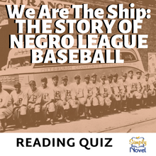 Load image into Gallery viewer, We Are The Ship: The Story of Negro League Baseball Book Study - Final Reading Quiz