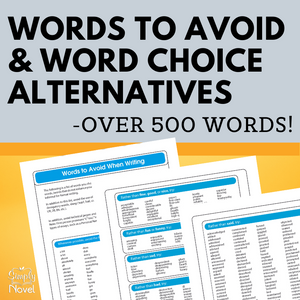 100 Words to Avoid PLUS 400 Synonyms to Improve Word Choice in Writing