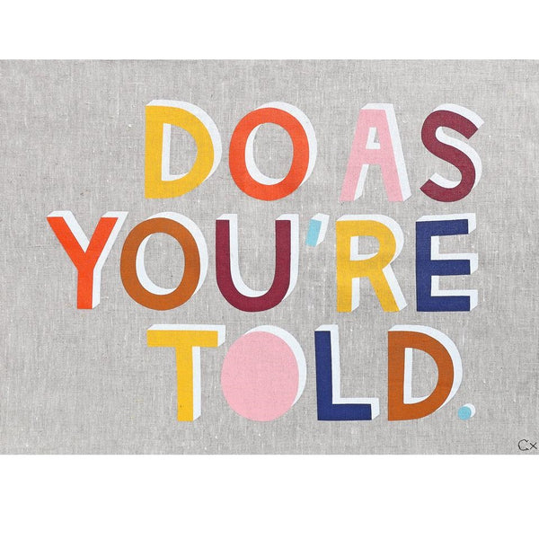 Art Teatowel - Do As You're Told