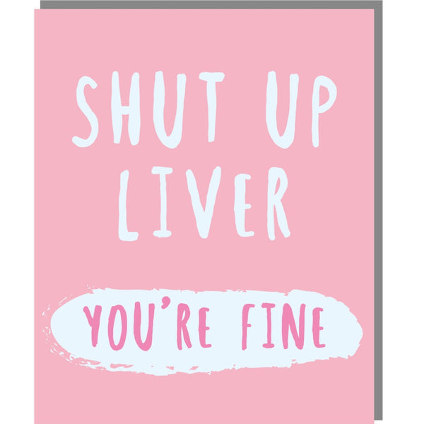 Shut Up Liver - Mini Card