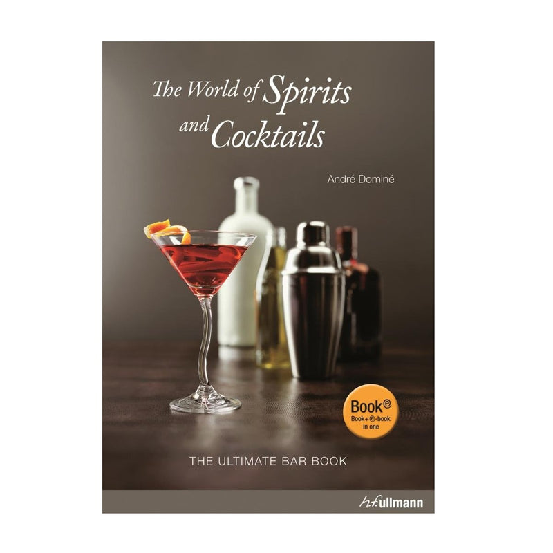 The World of Spirits and Cocktails - Andrew Domine