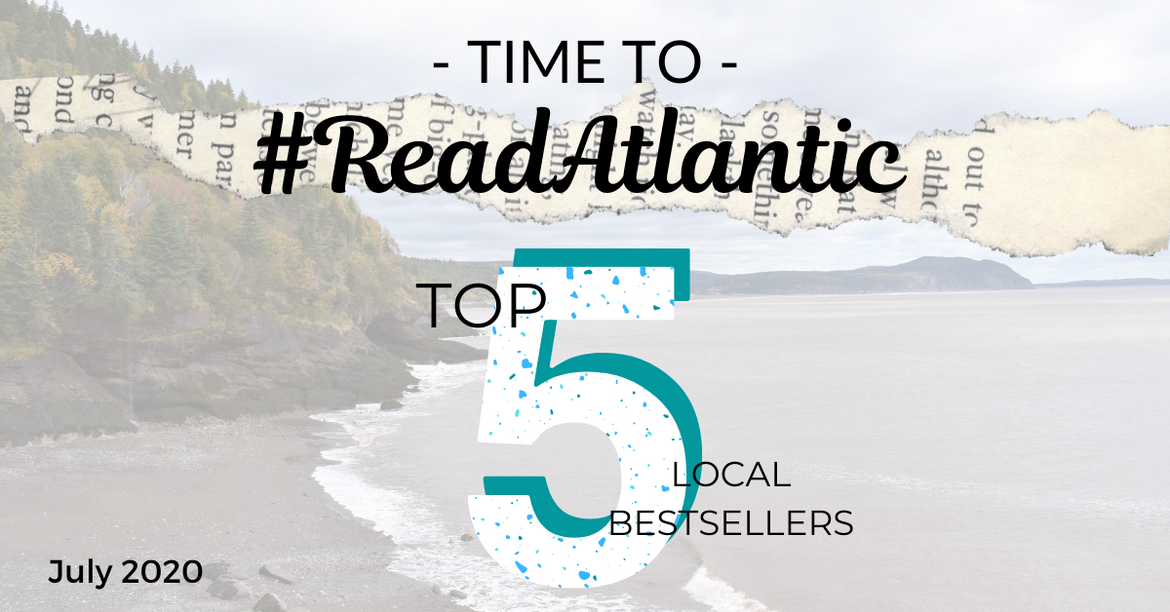 July 2020: Top 5 Local Sellers from Chapters-Coles-Indigo in each Atlantic Province