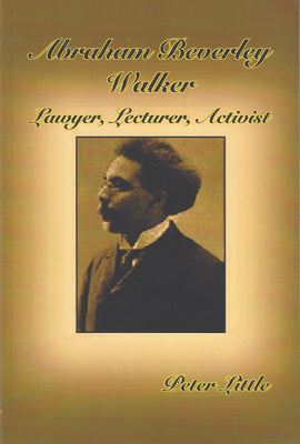 Abraham Bevereley Walker: Lawyer, Lecturer, Activist
