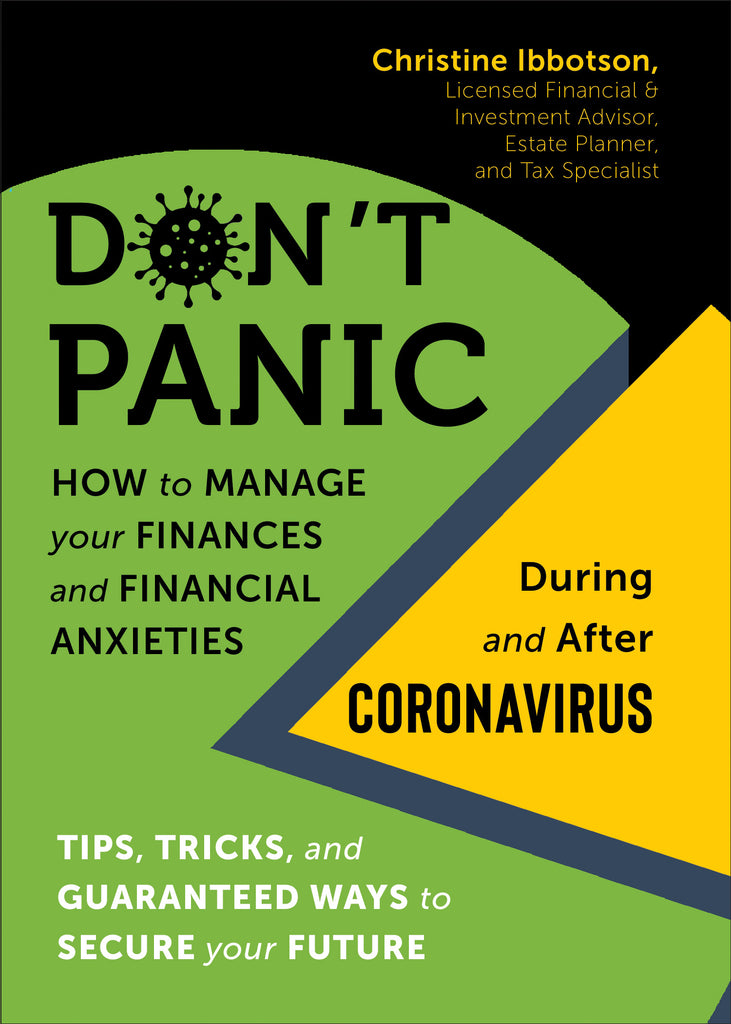 Don't Panic! How to Manage your Finances--and Financial Anxieties--During and After Coronavirus