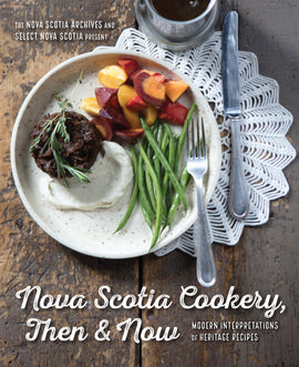 Nova Scotia Cookery, Then and Now