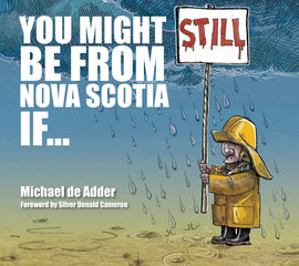 You Might Still Be From Nova Scotia If...