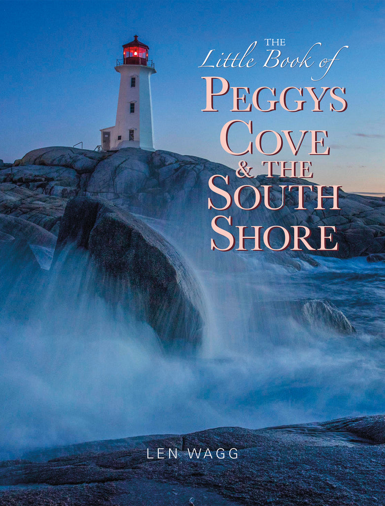 The Little Book of Peggys Cove and the South Shore